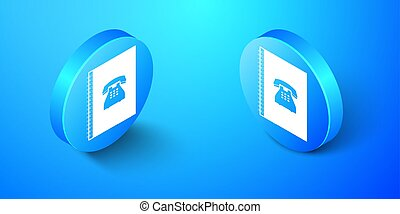 Isometric Phone book icon isolated on blue background. Address book. Telephone directory. Blue circle button. Vector