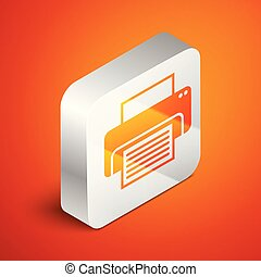 Isometric Printer icon isolated on orange background. Silver square button. Vector Illustration