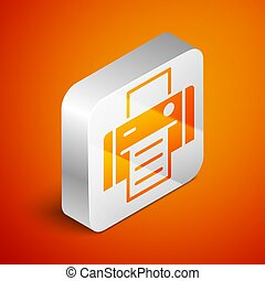 Isometric Printer icon isolated on orange background. Silver square button. Vector