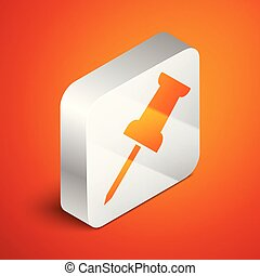 Isometric Push pin icon isolated on orange background. Thumbtacks sign. Silver square button. Vector Illustration