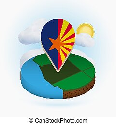 Isometric round map of US state Arizona and point marker with flag of Arizona. Cloud and sun on background.
