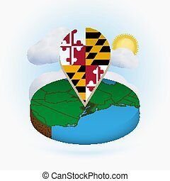 Isometric round map of US state Maryland and point marker with flag of Maryland. Cloud and sun on background.