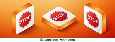 Isometric Stop sign icon isolated on orange background. Traffic regulatory warning stop symbol. Orange square button. Vector