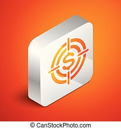 Isometric Target with dollar symbol icon isolated on orange background. Investment target icon. Successful business concept. Cash or Money sign. Silver square button. Vector Illustration