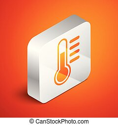 Isometric Thermometer icon isolated on orange background. Silver square button. Vector Illustration