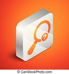 Isometric Unknown search icon isolated on orange background. Magnifying glass and question mark. Silver square button. Vector Illustration