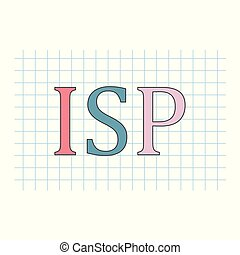 ISP (Internet Service Provider ) acronym on checkered paper...