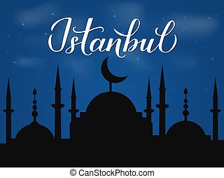 Istanbul calligraphy hand lettering and silhouette of mosque against night sky. Vector template for logo design, travel agencies, souvenir products, poster, banner, cards, flyer, t-shirt, mug, etc.