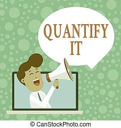 it., によって, 人, 手書き, 意味, ラップトップ, ∥あるいは∥, announce., 大きさ, 泡, loudhailer, スピーチ, ブランク, 何か, 量, 数, 測定, 話すこと, 急行, 概念, テキスト, 数量化しなさい