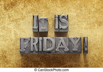 it is Friday excl