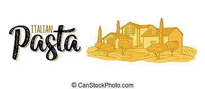 Italian Pasta calligraphic handwriting lettering. Rural landscape with farm illustration