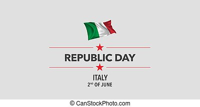 Italy republic day greeting card, banner, vector illustration. Italian holiday 2nd of June design element with waving flag as a symbol of independence