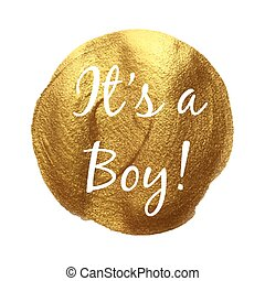 It's a boy vector quote hand drawn illustration icon card isolated paint hand drawn gold
