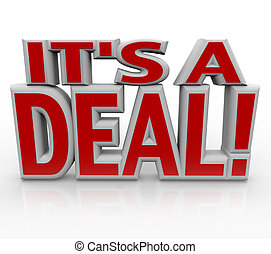 It's a Deal 3D Words Agreement or Closed Sale - The words It...