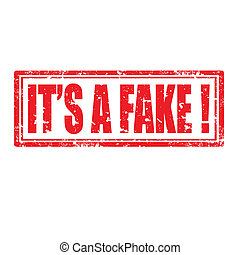 It's A Fake-stamp - Grunge rubber stamp with text It's A ...