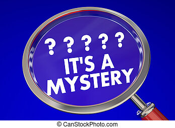 Its a Mystery Magnifying Glass Find Clues Solve Words 3d Illustration