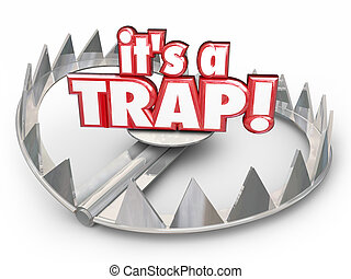 It's a Trap Steel Bear Trap 3d Words Scam Fraud - It's a...