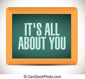 its all about you board sign message illustration design...