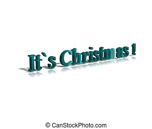 it?s christmastime 3d word