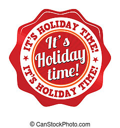 It's holiday time sticker, icon,stamp or label