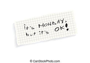 It's Monday, but it's OK!
