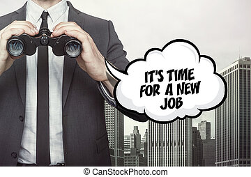 Its time for a new job text on speech bubble with businessman holding binoculars