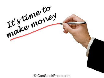 It's time to make money
