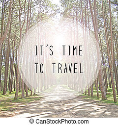 It's time to travel on Pine park