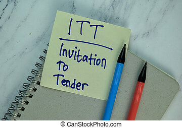 ITT - Invitation To Lender write on sticky note isolated on Wooden Table.