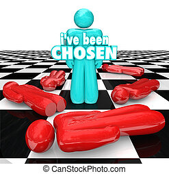 I've Been Chosen 3D Words Last Chess Person Piece Standing