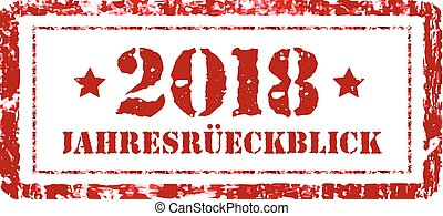 Jahresruckblick 2018. Review of the year, stamp on a white background. German text. Annual report. Vector illustration
