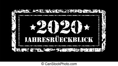 Jahresruckblick 2020. Review of the year, stamp. German text. Annual report. Vector illustration