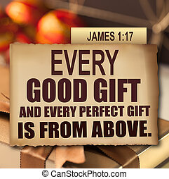 James 1:17 Every good gift and every perfect gift is from ...