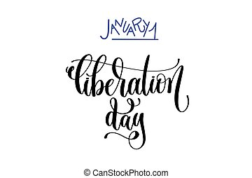 january 1 - liberation day - hand lettering inscription text...