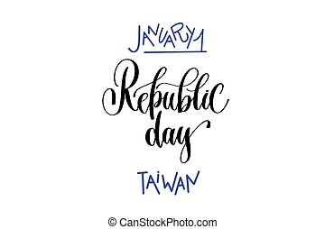january 1 - republic day - taiwan hand lettering inscription...