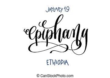 january 19 - epiphany - ethiopia, hand lettering inscription...