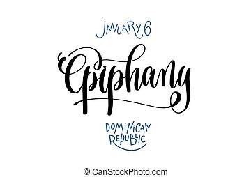january 6 - epiphany - dominican republic hand lettering...