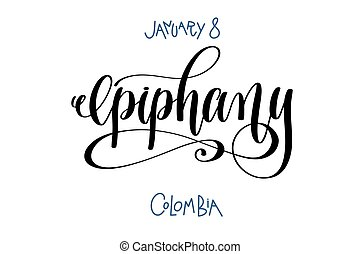 january 8 - epiphany - colombia, hand lettering inscription...