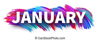 January sign or banner with colorful brush stroke design on white.