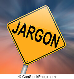 Jargon concept. - Illustration depicting a roadsign with a...