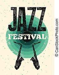 Jazz Festival typographical vintage grunge style poster. Retro vector illustration.