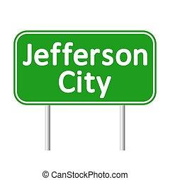 Jefferson City green road sign. - Jefferson City green road...