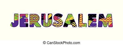 Jerusalem Concept Word Art Illustration - The word JERUSALEM...