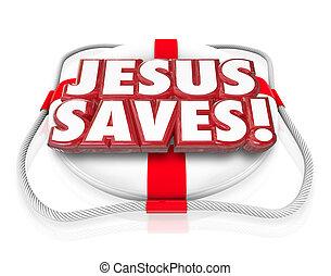 Jesus Christ Saves Religion Faith Spirituality Life...