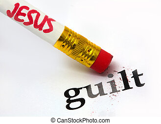 Jesus - guilt - concept of Jesus erasing guilt, using an...