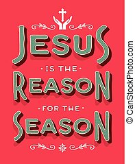 Jesus is the Reason for the Season typography Design Art Card with Vintage outline typography with design accents and cross on red background
