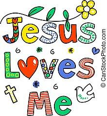 Jesus loves me - JESUS LOVES ME decorative text message...