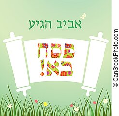 Jewish Torah scroll for happy Passover. Hebrew slogan Passover and a spring already here