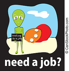 job - alien crashed and looking for work, vector