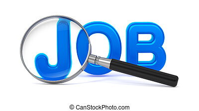 Job concept with Magnifying Glass.